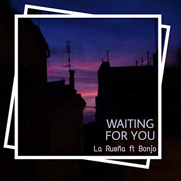La Rueña - Waiting for You